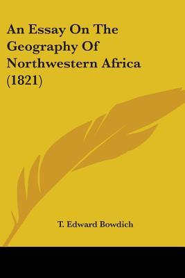 An Essay on the Geography of Northwestern Africa