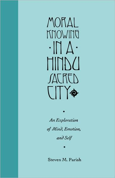 Moral Knowing in a Hindu Sacred City