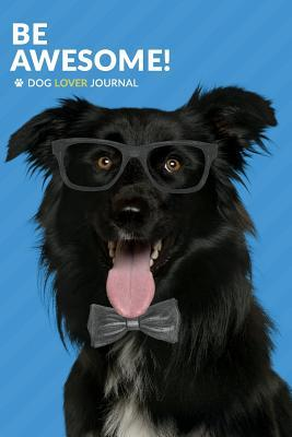 Be Awesome Dog Lover Journal