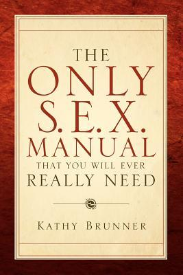 The Only S.e.x. Manual That You Will Ever Really Need