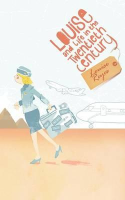 Louise and Life in the Twentieth Century