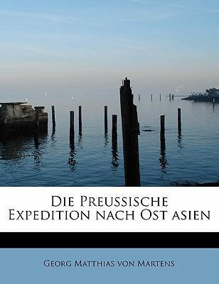 Die Preussische Expedition nach Ost asien
