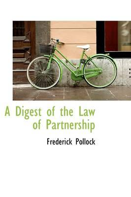 A Digest of the Law of Partnership