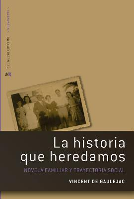 La historia que heredamos/ The story we inherited
