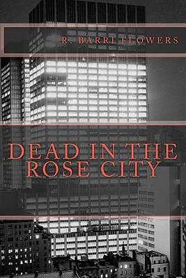 Dead in the Rose City