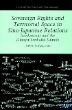 Sovereign Rights and Territorial Space in Sino-Japanese Relations