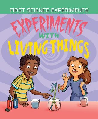 Experiments With Living Things