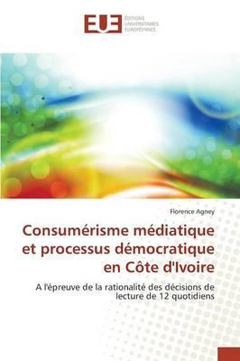 Consumerisme Mediatique et Processus Democratique en Cote d'Ivoire