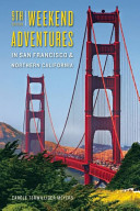 Weekend Adventures in San Francisco and Northern California
