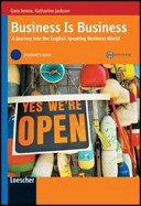 Business is business. A journey into the english speaking business world. Student's book. Per le Scuole superiori. Con CD-ROM