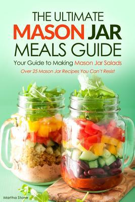 The Ultimate Mason Jar Meals Guide