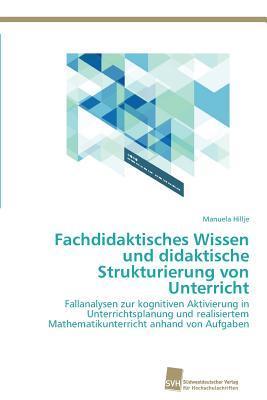 Fachdidaktisches Wissen und didaktische Strukturierung von Unterricht