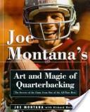 Joe Montana's Art and Magic of Quarterbacking