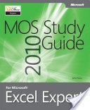 MOS 2010 Study Guide for Microsoft® Excel® Expert