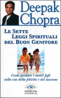 Le sette leggi spirituali del buon genitore