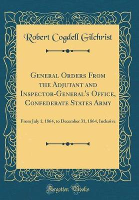 General Orders From the Adjutant and Inspector-General's Office, Confederate States Army