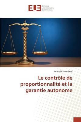 Le Controle de Proportionnalite et la Garantie Autonome