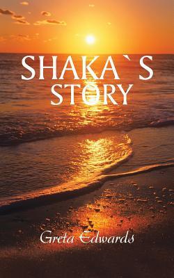 Shaka`s Story