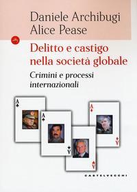 Delitto e castigo nella società globale. Crimini e processi internazionali