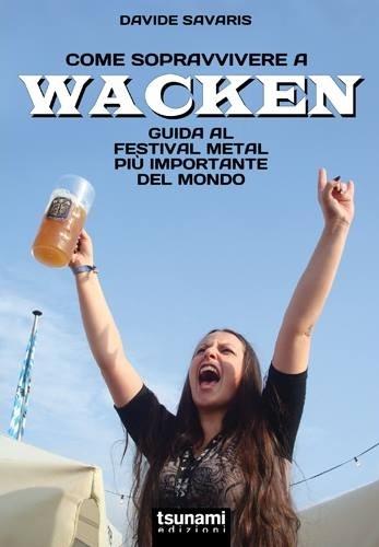 Come sopravvivere a Wacken
