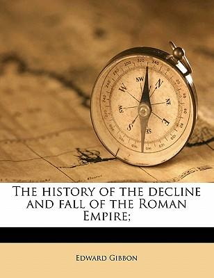 The History of the Decline and Fall of the Roman Empire;