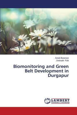 Biomonitoring and Green Belt Development in Durgapur
