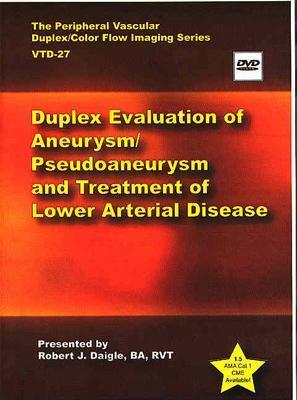 Duplex Evaluation of Aneurysm/pseudoaneurysm And Treatment of Lower Arterial Disease