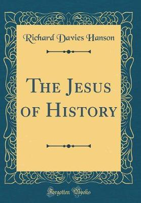 The Jesus of History (Classic Reprint)