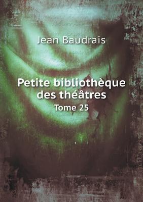 Petite Bibliotheque Des Theatres Tome 25