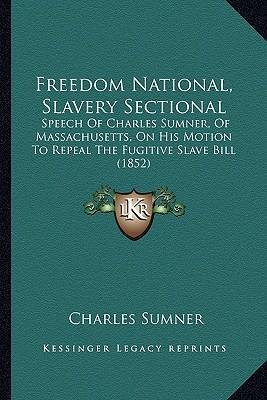 Freedom National, Slavery Sectional