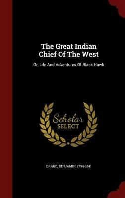 The Great Indian Chief of the West