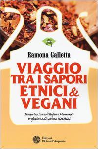 Viaggio tra i sapori etnici & vegani