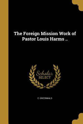 FOREIGN MISSION WORK OF PASTOR