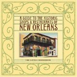 The Historic Shops and Restaurants of New Orleans