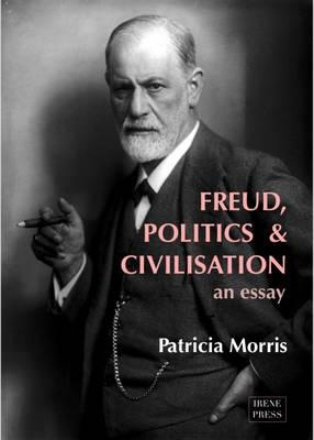 Freud, Politics and Civilisation - an essay