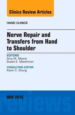 Nerve Repair and Transfers from Hand to Shoulder, An issue of Hand Clinics, 1e