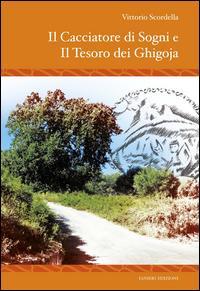 Il cacciatore di sogni e il tesoro dei Ghigoja