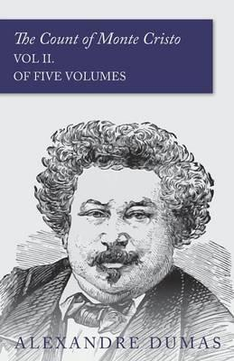 The Count of Monte Cristo - Vol II. (In Five Volumes)