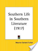 Southern Life in Southern Literature 1917