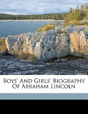 Boys' and Girls' Biography of Abraham Lincoln