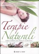 Terapie naturali. Guida completa alla medicina alternativa