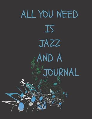 All You Need is Jazz and a Journal