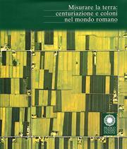 Misurare la terra: centuriazione e coloni nel mondo romano