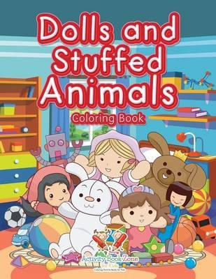 Dolls and Stuffed Animals Coloring Book