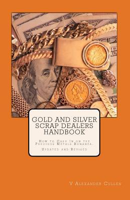 Gold and Silver Scrap Dealers Handbook