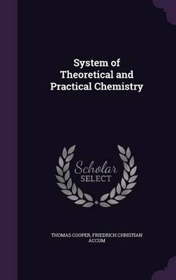 System of Theoretical and Practical Chemistry