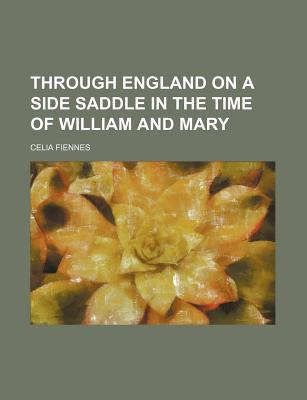 Through England on a Side Saddle in the Time of William and Mary