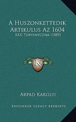 A Huszonkettedik Artikulus AZ 1604