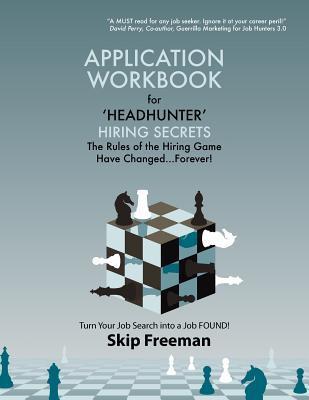 """Headhunter"" Hiring Secrets Application Workbook"