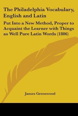 The Philadelphia Vocabulary, English and Latin